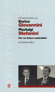 Amatigota.it Conversando con Enrico Giovannini e Pierluigi Stefanini. Per un futuro sostenibile Image