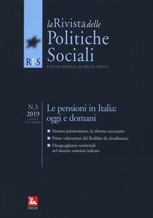 La rivista delle politiche sociali (2019). Vol. 3: pensioni in Italia: oggi e domani, Le..pdf