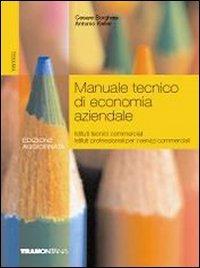 Manuale tecnico di economia aziendale. Per gli Ist. tecnici e professionali - Borghesi Cesare Keller Antonio - wuz.it