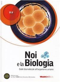 Noi e la biologia. Per le Scuole superiori. Con DVD-ROM. Con espansione online. Vol. 2: Dalle molecole all'organismo umano. - B.It - wuz.it