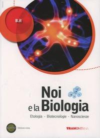 Noi e la biologia. Per le Scuole superiori. Con espansione online. Vol. 3: Biotecnologie-Nanoscienze-Etologia. - B.It - wuz.it