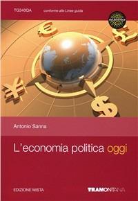 L' L' economia politica oggi. Per le Scuole superiori. Con espansione online - Sanna Antonio - wuz.it