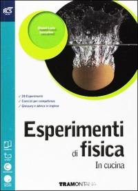 Esperimenti di fisica in cucina. Con extrakit-Openbook. Per le Scuole superiori. Con e-book. Con espansione online - Pico Camilla Maestri Cristina Iaccarino G. Luca - wuz.it