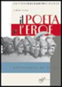 Il Il poeta e l'eroe. Antologia di epica. Per le Scuole superiori - Zoli Mario Brogi R. - wuz.it
