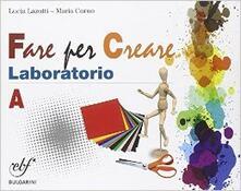 Fare arte insieme. Laboratorio. Vol. A. Per la Scuola media. Con e-book. Con espansione online.pdf