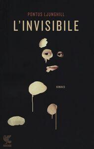 Libro L' invisibile Pontus Ljunghill