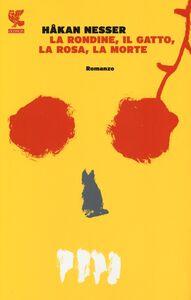 Libro La rondine, il gatto, la rosa, la morte Håkan Nesser
