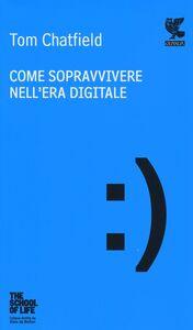 Foto Cover di Come sopravvivere nell'era digitale, Libro di Tom Chatfield, edito da Guanda