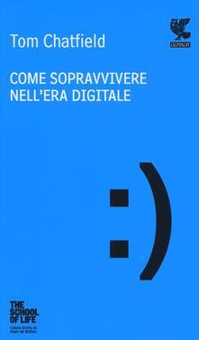 Come sopravvivere nell'era digitale - Tom Chatfield - copertina