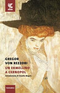 Libro Un ermellino a Cernopol Gregor von Rezzori