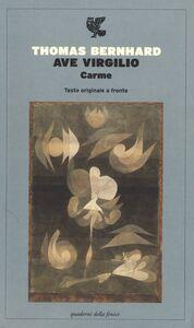 Foto Cover di Ave Virgilio. Carme. Testo tedesco a fronte, Libro di Thomas Bernhard, edito da Guanda