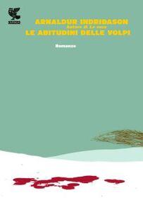 Foto Cover di Le abitudini delle volpi, Libro di Arnaldur Indriðason, edito da Guanda