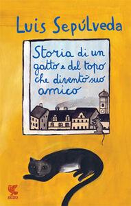 Libro Storia di un gatto e del topo che diventò suo amico Luis Sepúlveda 0