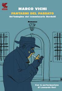 Libro Fantasmi del passato. Un'indagine del commissario Bordelli Marco Vichi