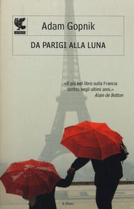 Libro Da Parigi alla luna Adam Gopnik