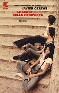 Foto Cover di Le leggi della frontiera, Libro di Javier Cercas, edito da Guanda