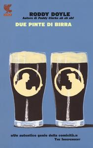 Libro Due pinte di birra Roddy Doyle