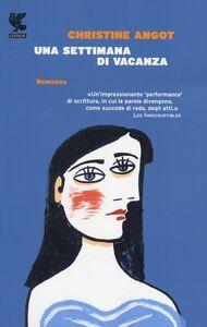 Foto Cover di Una settimana di vacanza, Libro di Christine Angot, edito da Guanda