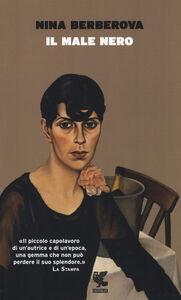 Foto Cover di Il male nero, Libro di Nina Berberova, edito da Guanda