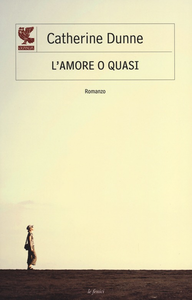 Libro L' amore o quasi Catherine Dunne