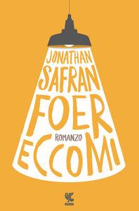 Foto Cover di Eccomi, Libro di Jonathan Safran Foer, edito da Guanda