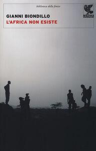 Libro L' Africa non esiste Gianni Biondillo