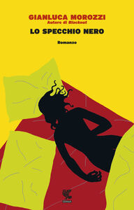 Libro Lo specchio nero Gianluca Morozzi