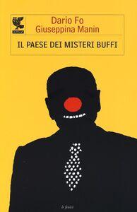 Libro Il paese dei misteri buffi Dario Fo , Giuseppina Manin