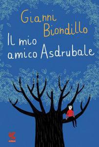 Libro Il mio amico Asdrubale Gianni Biondillo