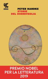 Libro Storie del dormiveglia Peter Handke