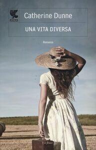 Foto Cover di Una vita diversa, Libro di Catherine Dunne, edito da Guanda