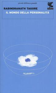 Libro Il mondo della personalità. Riflessioni per l'uomo occidentale Rabindranath Tagore