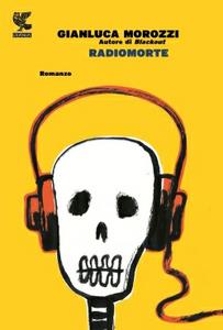 Libro Radiomorte Gianluca Morozzi
