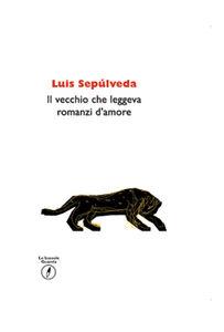 Foto Cover di Il vecchio che leggeva romanzi d'amore, Libro di Luis Sepúlveda, edito da Guanda