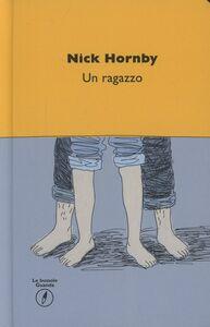 Foto Cover di Un ragazzo, Libro di Nick Hornby, edito da Guanda