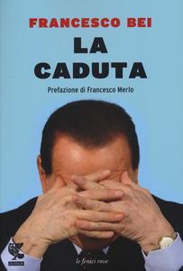 Libro La caduta Francesco Bei
