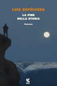 Libro La fine della storia Luis Sepúlveda