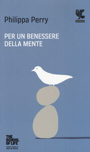 Libro Per un benessere della mente. The school of life Philippa Perry