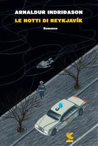 Foto Cover di Le notti di Reykjavík, Libro di Arnaldur Indriðason, edito da Guanda