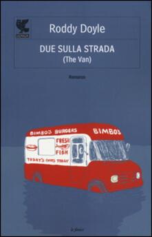 Due sulla strada (The van) - Roddy Doyle - copertina