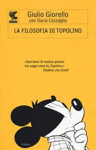 Libro La filosofia di Topolino Giulio Giorello , Ilaria Cozzaglio