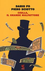 Libro Ciulla, il grande malfattore Dario Fo , Piero Sciotto