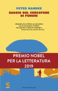 Foto Cover di Saggio sul cercatore di funghi, Libro di Peter Handke, edito da Guanda