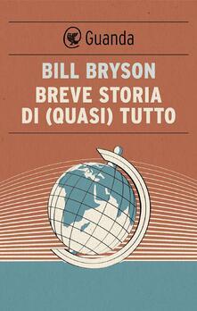 Breve storia di (quasi) tutto - Mario Fillioley,Bill Bryson - ebook
