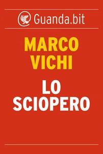 Lo sciopero - Marco Vichi - ebook