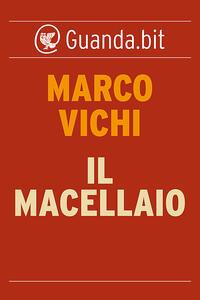 Il macellaio - Marco Vichi - ebook