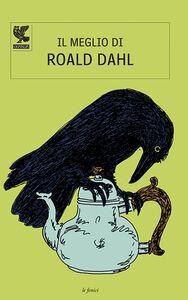 Foto Cover di Il meglio di Roald Dahl, Libro di Roald Dahl, edito da Guanda