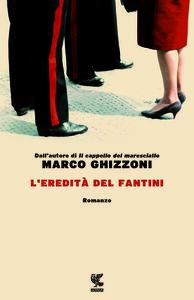Libro L' eredità del Fantini Marco Ghizzoni