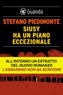 Siusy ha un piano eccezionale - Stefano Piedimonte - ebook