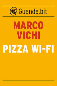Pizza wi-fi - Marco Vichi - ebook
